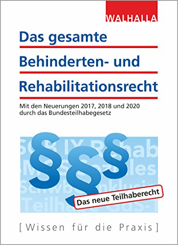 Das gesamte Behinderten- und Rehabilitationsrecht: Ausgabe 2018; Mit den Neuerungen 2017, 2018 und 2020 durch das Bundesteilhabegesetz