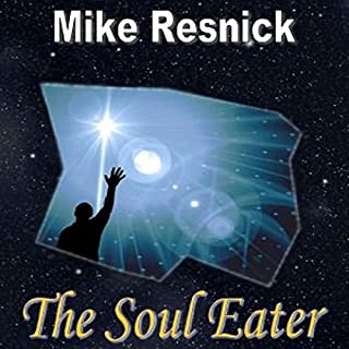 The Soul Eater                   By:                                                                                                                                 Mike Resnick                               Narrated by:                                                                                                                                 Danny Campbell                      Length: 5 hrs and 36 mins     2 ratings     Overall 3.5