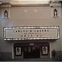 Carlos D'Castro Y Su Orquesta Deja Vu