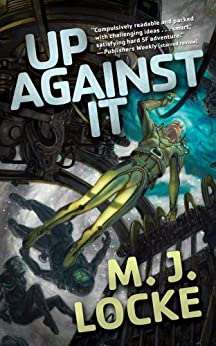 Up Against It (Tor Science Fiction) by [M. J. Locke]