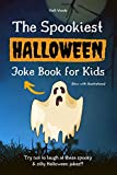 The Spookiest Halloween Joke Book for Kids : A Fun Halloween Gift for 6-12 Year Olds (Now With Illustrations!)
