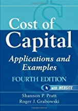 Cost of Capital: Applications and Examples (Wiley Finance) 4th (fourth) Edition by Pratt, Shannon P., Grabowski, Roger J. [2010]