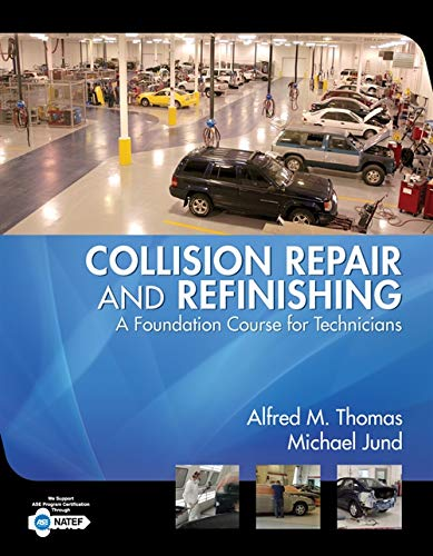 Collision Repair and Refinishing: A Foundation Course for...