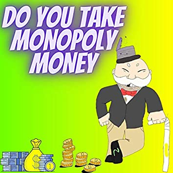 Do You Take Monopoly Money