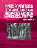 Pinus ponderosa: Geographic Races and Subspecies Based on Morphological Variation