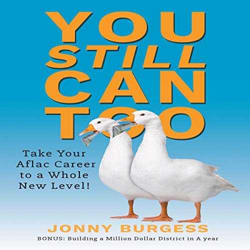 You Still Can Too: Take Your Aflac Career to a Whole New Level! audiobook cover art