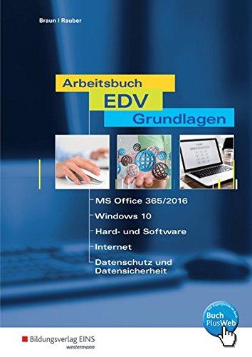 Arbeitsbuch EDV-Grundlagen - Windows 10 und MS-Office 2016: Schülerband