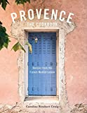Provence: The Cookbook: Recipes from the French Mediterranean