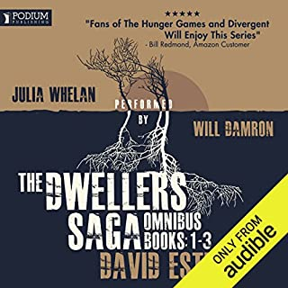 The Dwellers Saga Omnibus     Books 1-3              By:                                                                                                                                 David Estes                               Narrated by:                                                                                                                                 Julia Whelan,                                                                                        Will Damron                      Length: 29 hrs and 16 mins     641 ratings     Overall 4.3