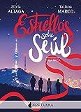 Estrellas sobre Seúl: 99 (Literatura Mágica)