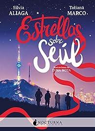 Estrellas sobre Seúl: 99 par Silvia Aliaga