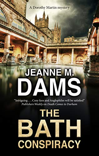 Bath Conspiracy, The (A Dorothy Martin Mystery Book 24) by [Jeanne M. Dams]
