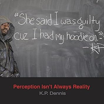 Perception Isn't Always Reality