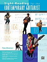 Sight-Reading for the Contemporary Guitarist: The Ultimate Guide to Music for Blues, Rock and Jazz Guitarists
