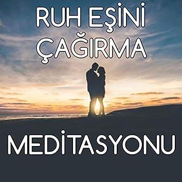Ruh Eşini Çağırma Meditasyonu
