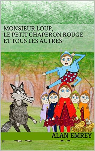Couverture du livre Monsieur Loup, le petit chaperon rouge et tous les autres