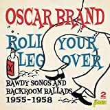 Roll Your Leg Over - Bawdy Songs And Backroom Ballads 1955-1958 [ORIGINAL...