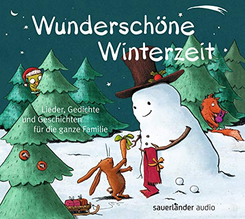 Wunderschöne Winterzeit: Lieder, Gedichte und Geschichten für die ganze Familie
