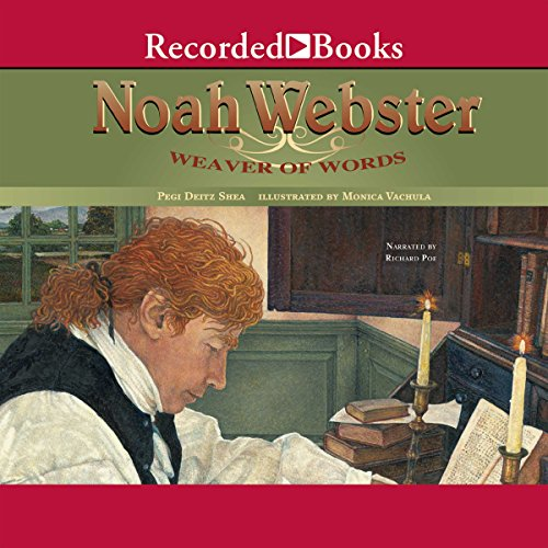 Noah Webster: Weaver of Words audiobook cover art
