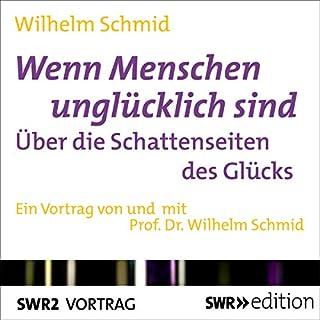 Wenn Menschen unglücklich sind     Über die Schattenseiten des Glücks              Autor:                                                                                                                                 Wilhelm Schmid                               Sprecher:                                                                                                                                 Wilhelm Schmid                      Spieldauer: 27 Min.     7 Bewertungen     Gesamt 4,0