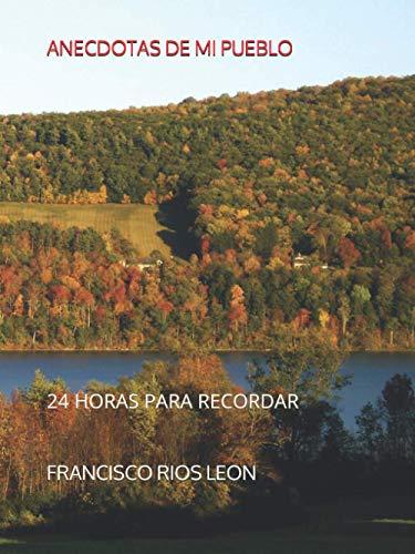 ANÉCDOTAS DE MI PUEBLO: 24 HORAS PARA RECORDAR (SABANDIJA NO.1)