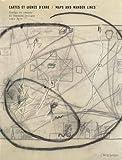 Cartes et lignes d'erre - Traces du réseau de Fernand Deligny, 1969-1979