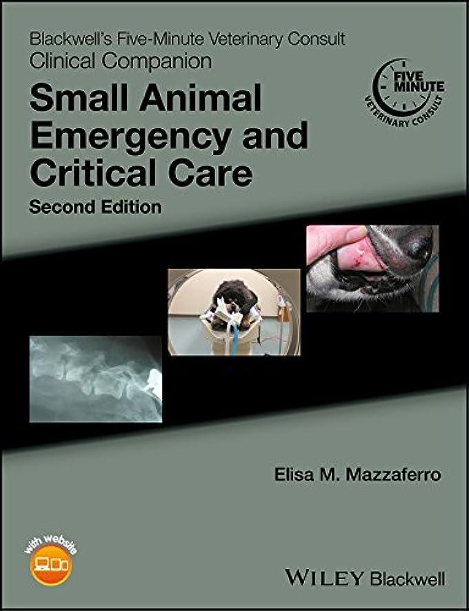 悲劇仲介者有毒Blackwell's Five-Minute Veterinary Consult Clinical Companion: Small Animal Emergency and Critical Care (English Edition)