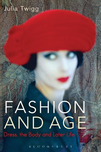 Fashion and Age: Dress, the Body and Later Life (English Edition)