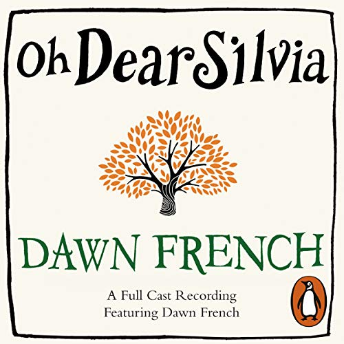 Oh Dear Silvia                   By:                                                                                                                                 Dawn French                               Narrated by:                                                                                                                                 Dawn French,                                                                                        James Fleet,                                                                                        Llewella Gideon,                   and others                 Length: 9 hrs and 20 mins     29 ratings     Overall 3.9