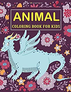 Animal Coloring Books for Kids: Blue Dragon with the flower Background, Cute Animals, Girls&Boy, Easy Pages for Little Han...