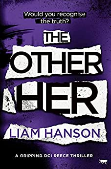 The Other Her: a gripping mystery thriller (a DCI Reece Thriller Book 1) by [Liam Hanson]