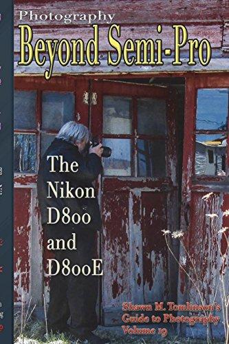 Vol. 19: Photography: Beyond Semi-Pro: The Nikon D800 & D800E