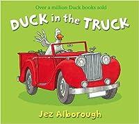 Duck in the Truck by Jez Alborough(2009-05-01)