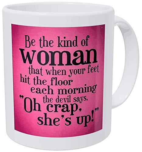 Sea el Tipo de Mujer Que Cuando Sus pies golpean el Suelo Cada mañana, el Diablo Dice '- Taza de café - Citas de la Biblia, Cristiano y de la Iglesia, Inspirador