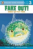 Fake Out!: Animals That Play Tricks (Penguin Young Readers, Level 3)