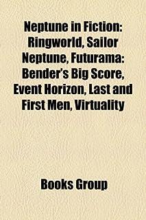 Neptune in Fiction: Ringworld, Sailor Neptune, Futurama: Bender's Big Score, Event Horizon, Last and First Men, Virtuality