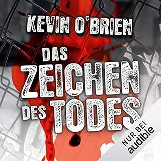 Das Zeichen des Todes                   Autor:                                                                                                                                 Kevin O'Brien                               Sprecher:                                                                                                                                 Nils Nelleßen                      Spieldauer: 14 Std. und 9 Min.     78 Bewertungen     Gesamt 4,2