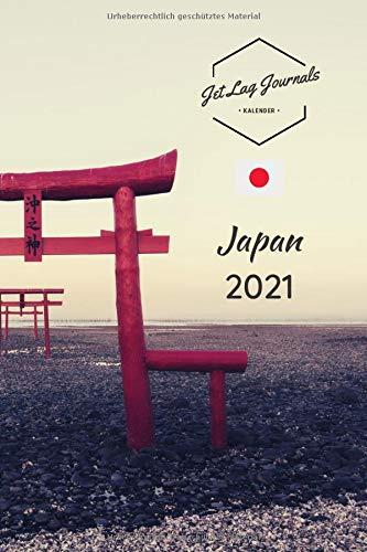 Japan Kalender 2021: Kalender für 12 Monate • Japan Geschenk • Taschenkalender 2021 • Japan Wochenplaner • Wochenkalender Organizer • Sehnsuchtskalender 2021 (Asien Kalender, Band 3)
