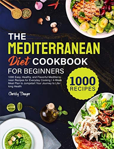 The Mediterranean Diet Cookbook for Beginners 1000 Easy Healthy and Flavorful Mediterranean product image