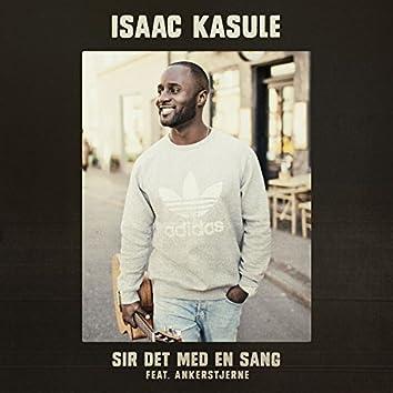 Sir Det Med En Sang (feat. Ankerstjerne)