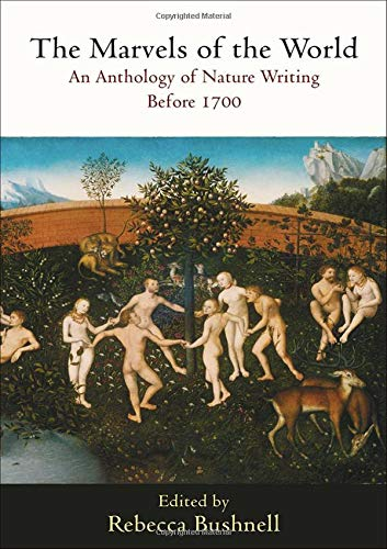 The Marvels of the World: An Anthology of Nature Writing Before 1700...