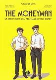 The moneyman. La vera storia del fratello di Walt Disney (Prospero's books)