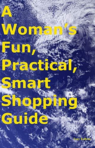 A Woman's Fun, Practical, Smart Shopping Guide (English Edition)
