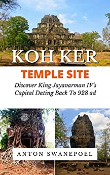 Koh Ker Temple Site: Discover the Cambodia temple site dating back to 928 by [Anton Swanepoel]