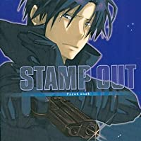STAMP OUT スタンプアウト -First Shot-