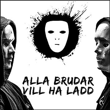 ALLA BRUDAR VILL HA LADD