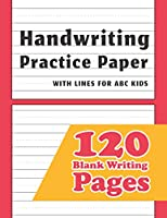 Handwriting Practice Paper: 120 Blank Writing Pages - For Students Learning to Write Letters (h desing series)
