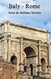 Italy Rome Arco di Settimo Severo: Lined notepad A5 (5.5'' x 8.5''; 139.5 x 215.9 mm) with 120 pages