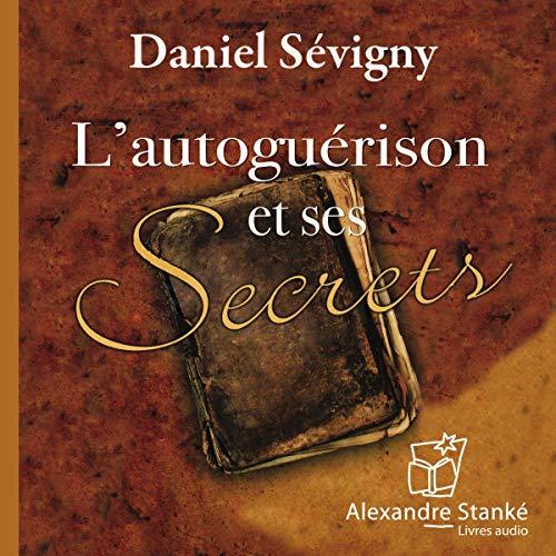 Couverture de L'autoguérison et ses secrets