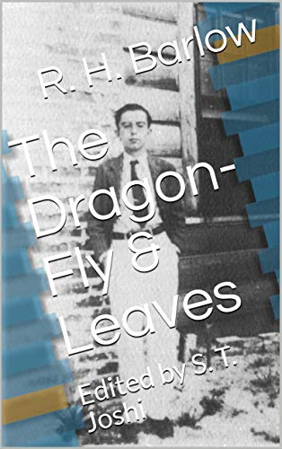 The Dragon-Fly & Leaves: Edited by S. T. Joshi (English Edition)